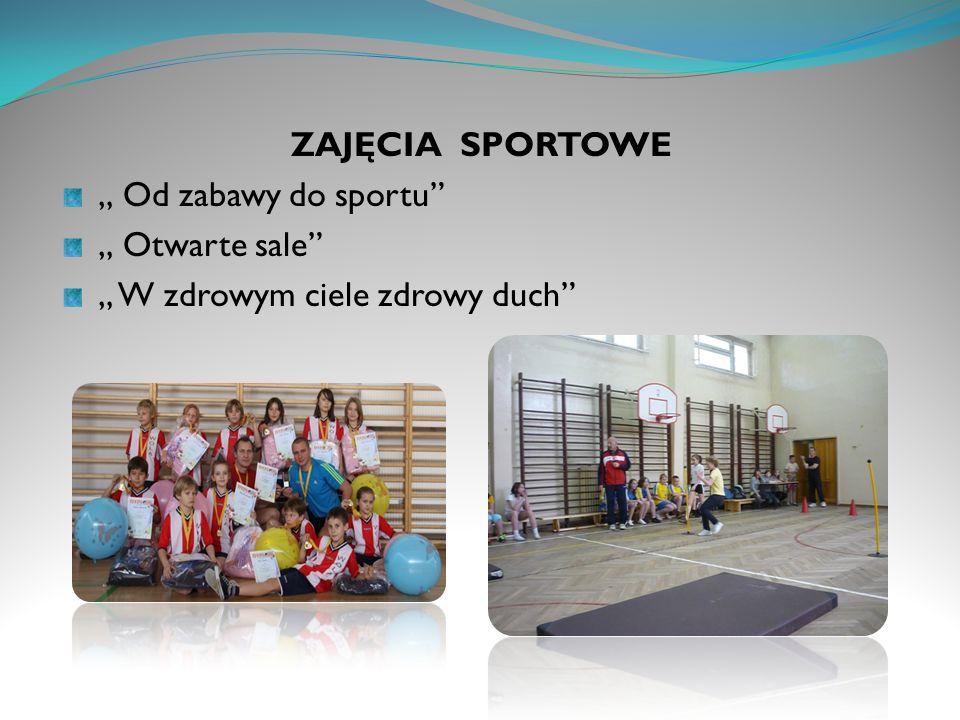 """ZAJĘCIA SPORTOWE """" Od zabawy do sportu """" Otwarte sale """" W zdrowym ciele zdrowy duch"""