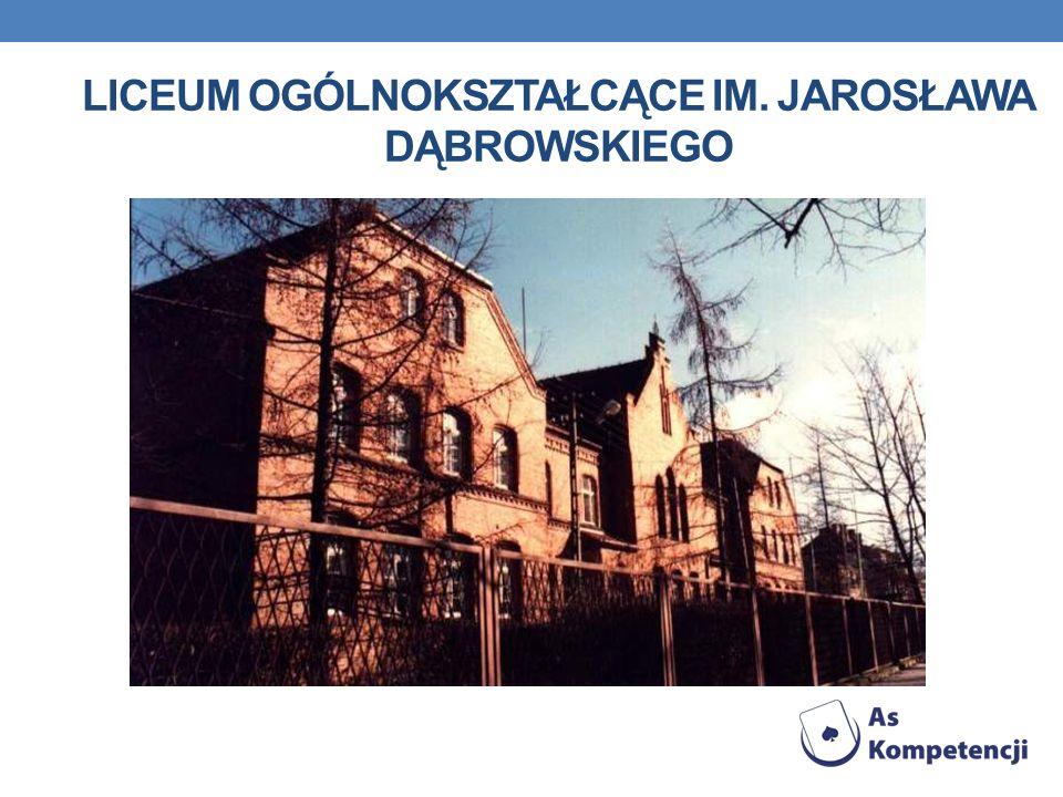 Liceum Ogólnokształcące im. Jarosława dąbrowskiego