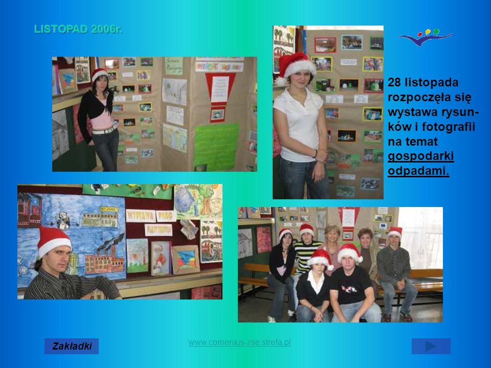 LISTOPAD 2006r. 28 listopada rozpoczęła się wystawa rysun-ków i fotografii na temat gospodarki odpadami.