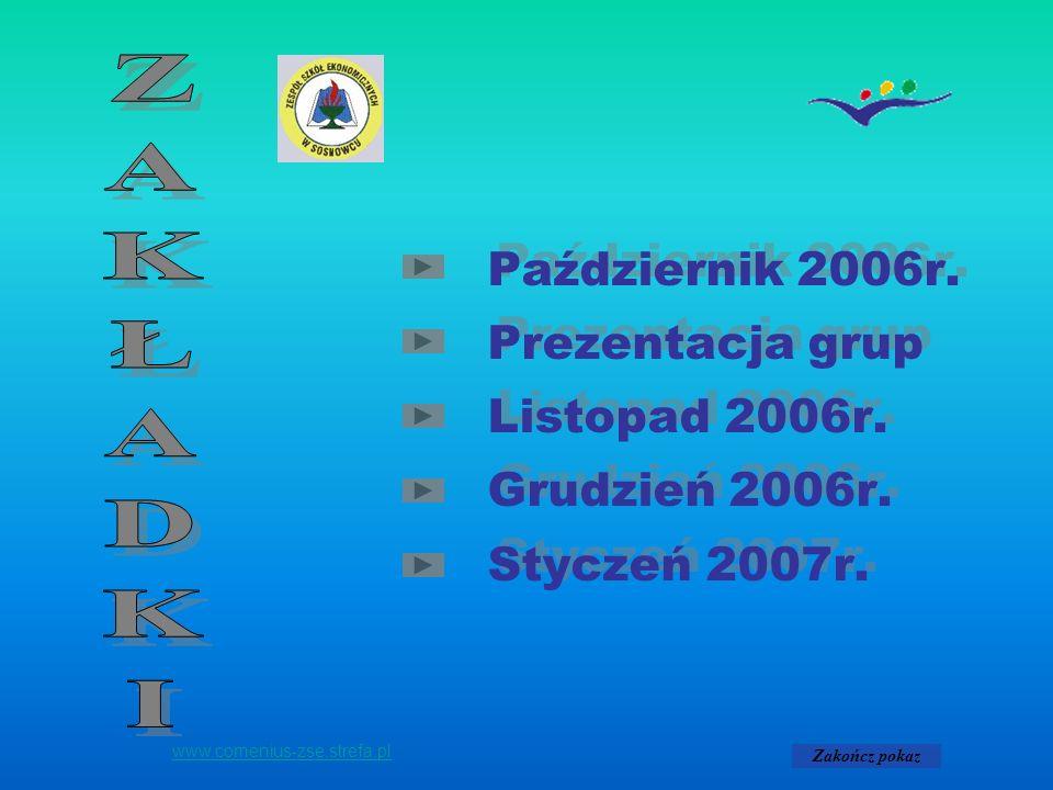 ZAKŁADKI Październik 2006r. Prezentacja grup Listopad 2006r.