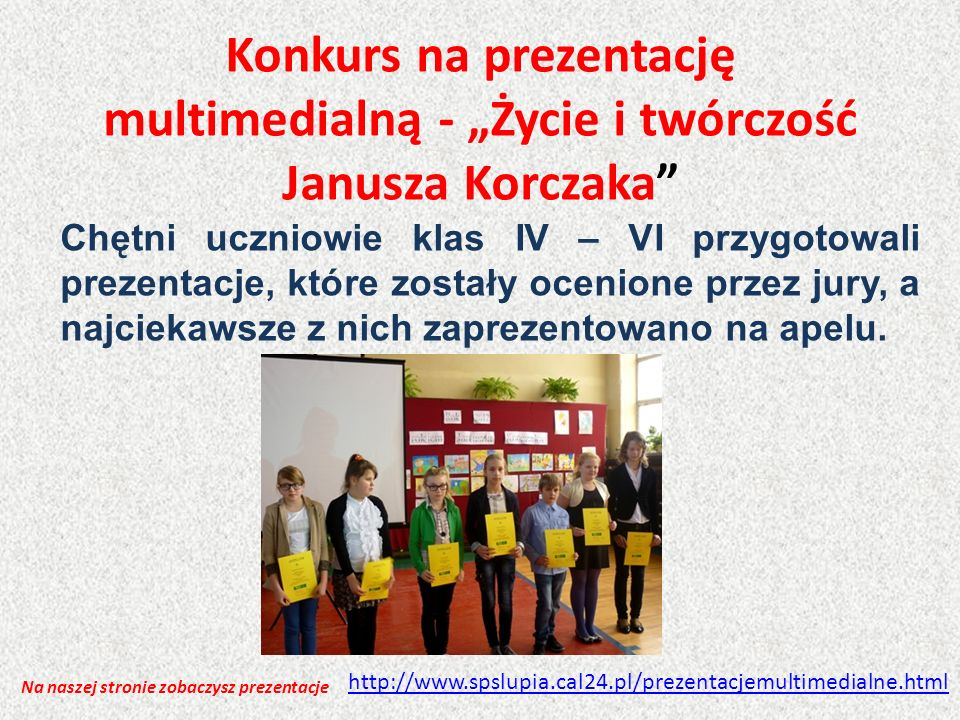 """Konkurs na prezentację multimedialną - """"Życie i twórczość Janusza Korczaka"""