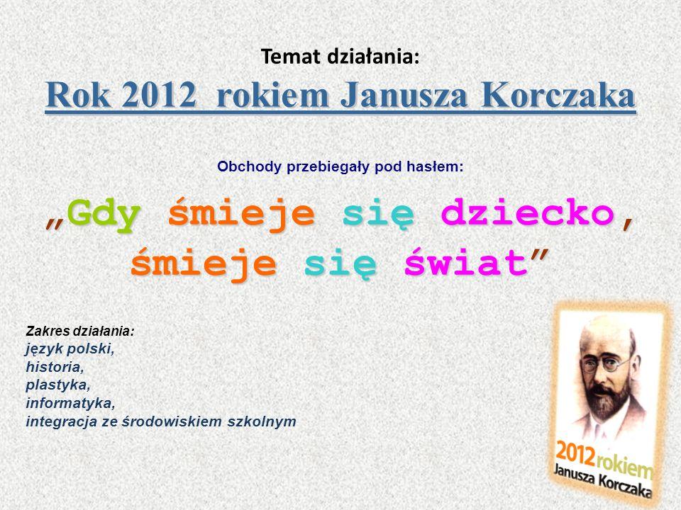 Temat działania: Rok 2012 rokiem Janusza Korczaka