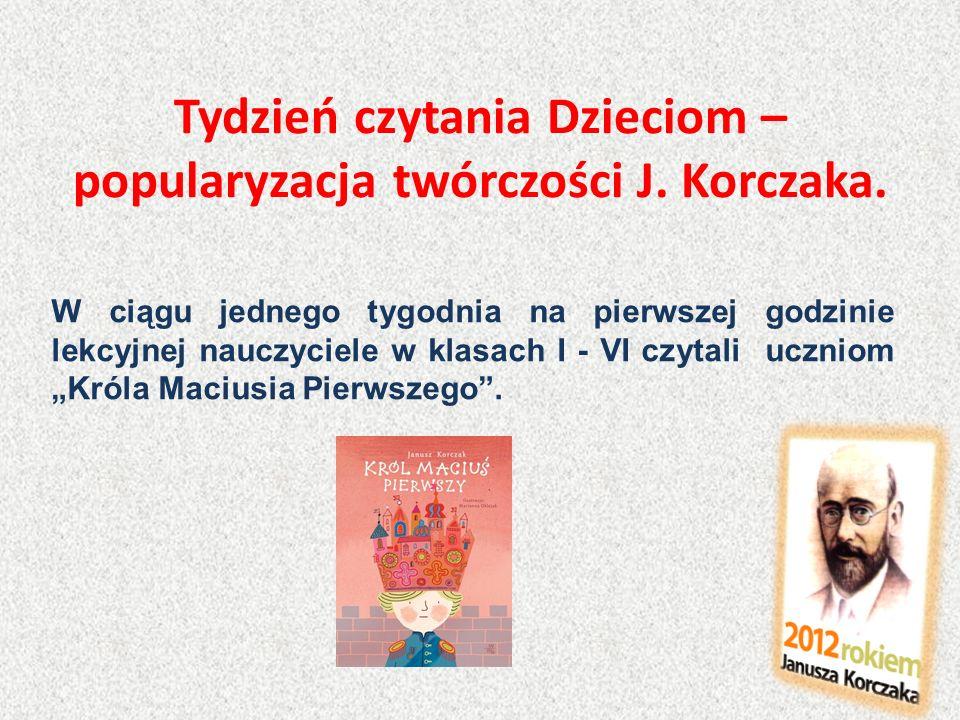 Tydzień czytania Dzieciom – popularyzacja twórczości J. Korczaka.