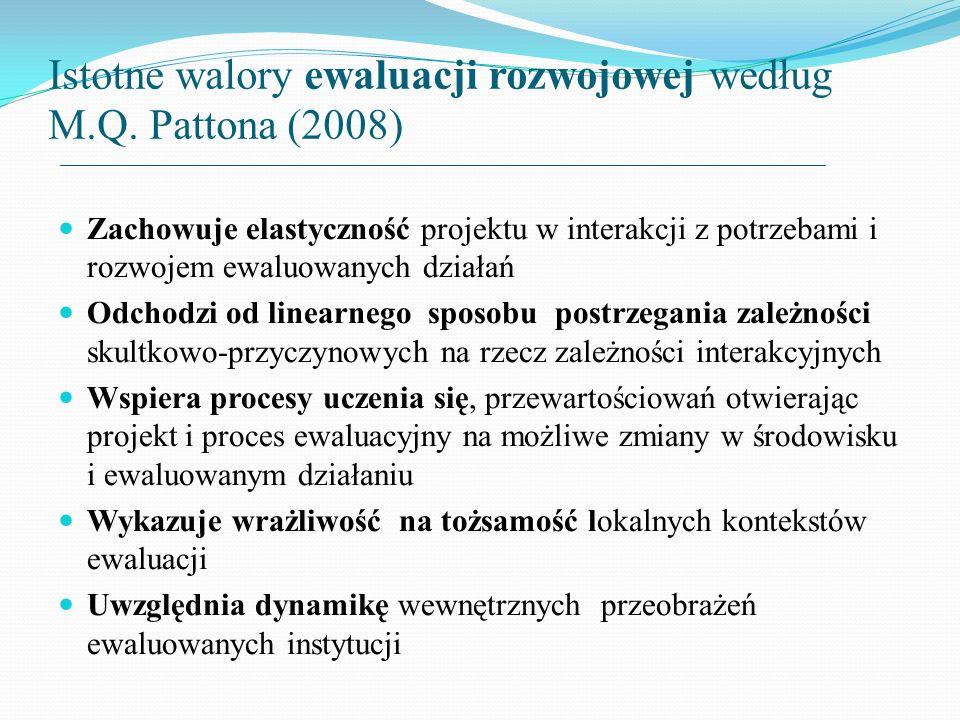 Istotne walory ewaluacji rozwojowej według M.Q. Pattona (2008)