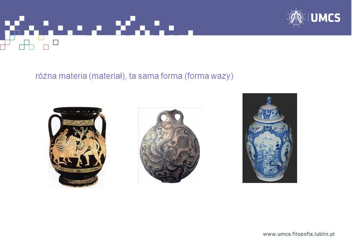 różna materia (materiał), ta sama forma (forma wazy)