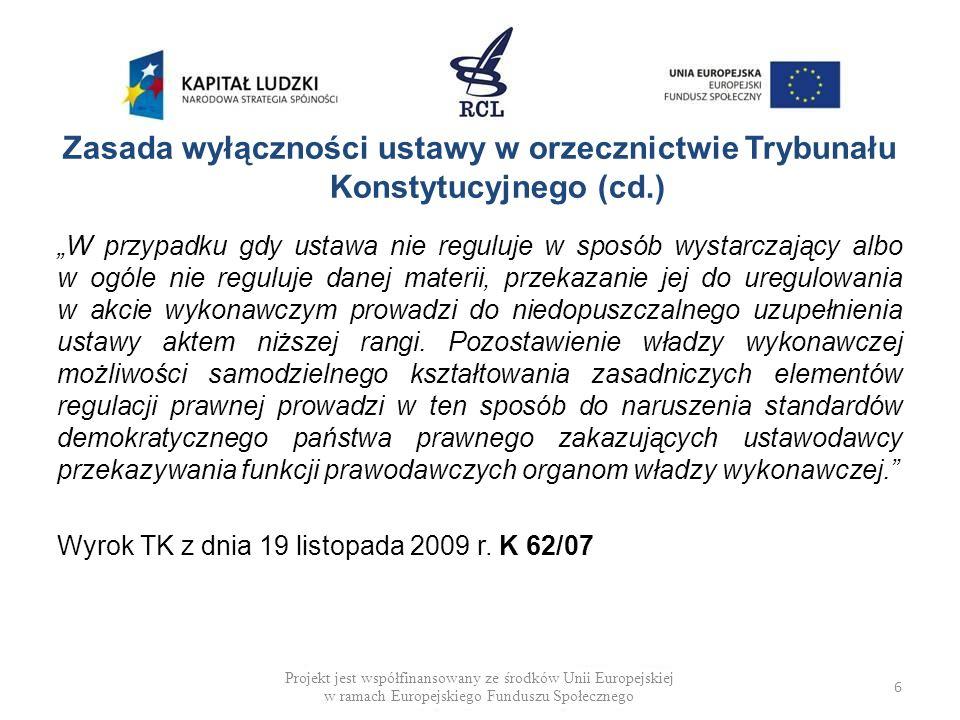 Zasada wyłączności ustawy w orzecznictwie Trybunału Konstytucyjnego (cd.)
