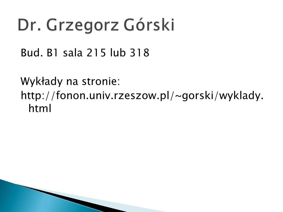 Dr.Grzegorz GórskiBud.