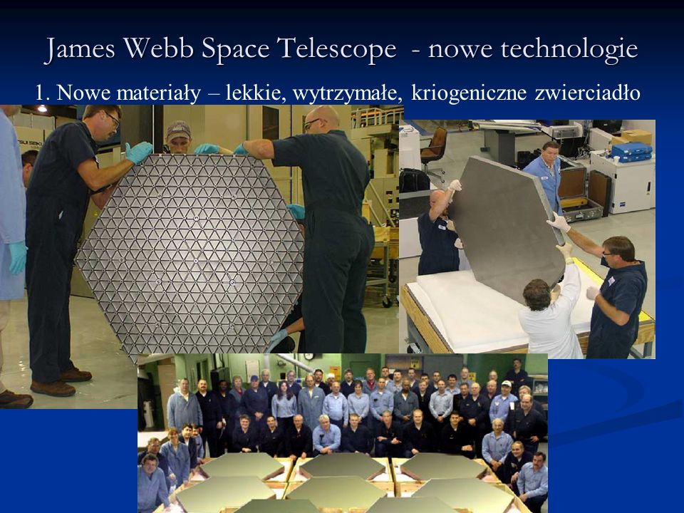 James Webb Space Telescope - nowe technologie