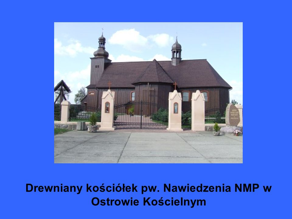 Drewniany kościółek pw. Nawiedzenia NMP w Ostrowie Kościelnym