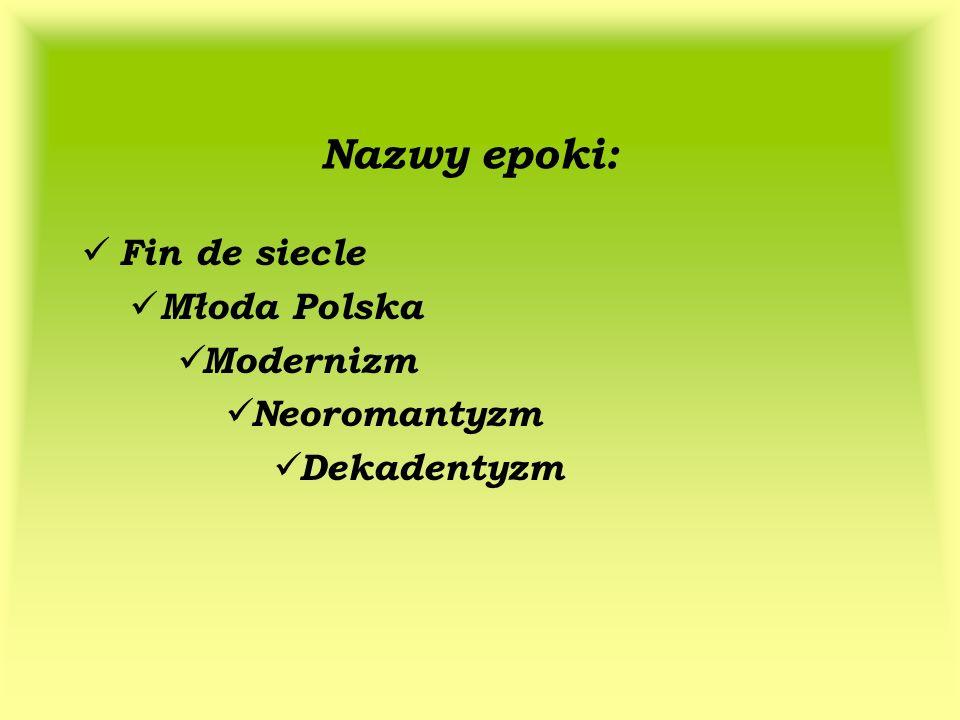 Fin de siecle Młoda Polska Modernizm Neoromantyzm Dekadentyzm