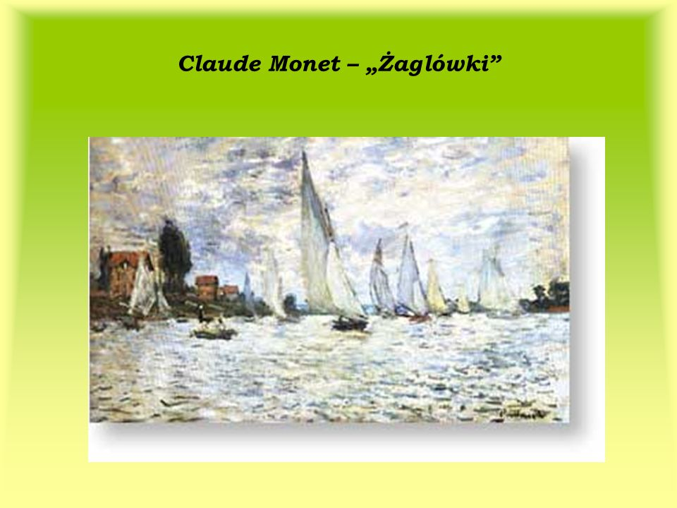 "Claude Monet – ""Żaglówki"