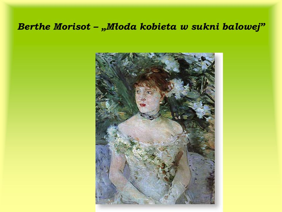 "Berthe Morisot – ""Młoda kobieta w sukni balowej"