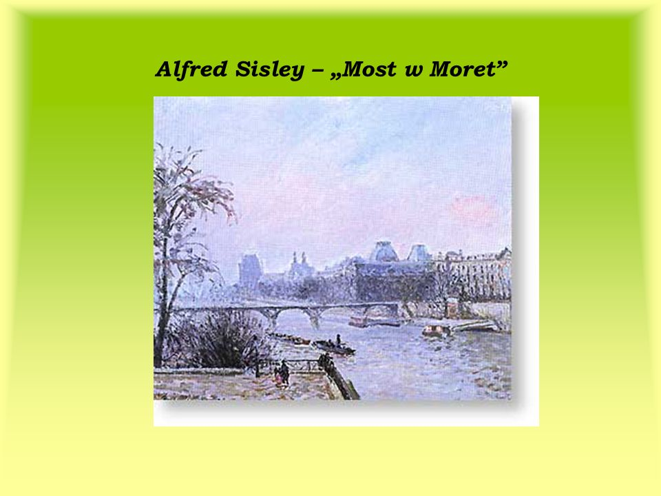 """Alfred Sisley – """"Most w Moret"""