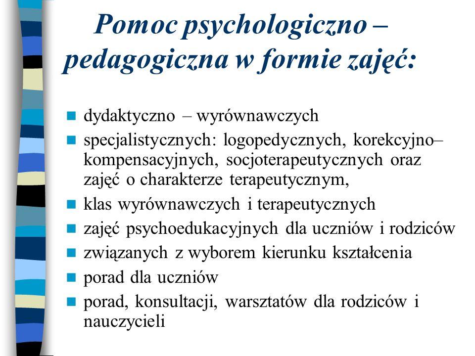 Pomoc psychologiczno – pedagogiczna w formie zajęć: