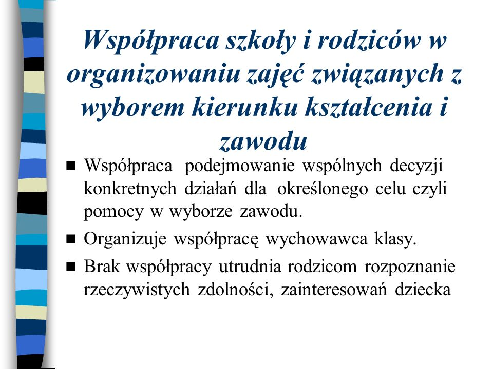 Współpraca szkoły i rodziców w organizowaniu zajęć związanych z wyborem kierunku kształcenia i zawodu