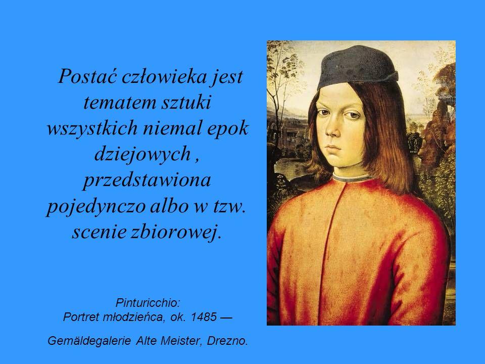 Postać człowieka jest tematem sztuki wszystkich niemal epok dziejowych , przedstawiona pojedynczo albo w tzw.