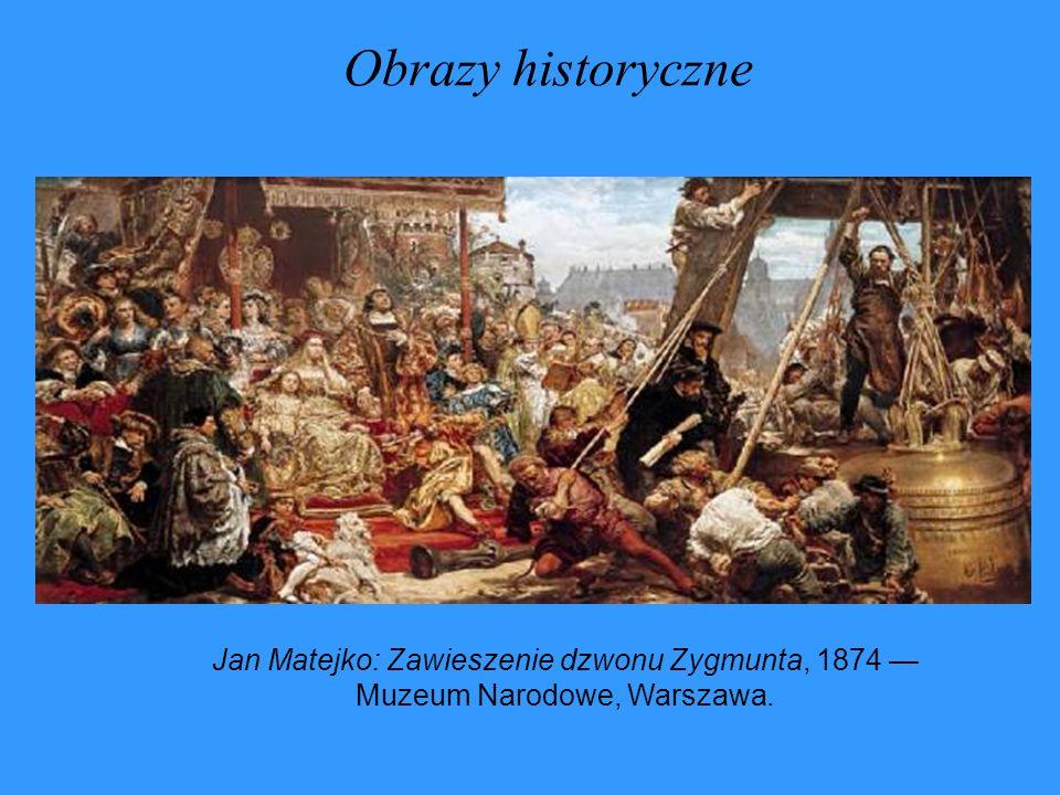 Obrazy historyczne Jan Matejko: Zawieszenie dzwonu Zygmunta, 1874 — Muzeum Narodowe, Warszawa.