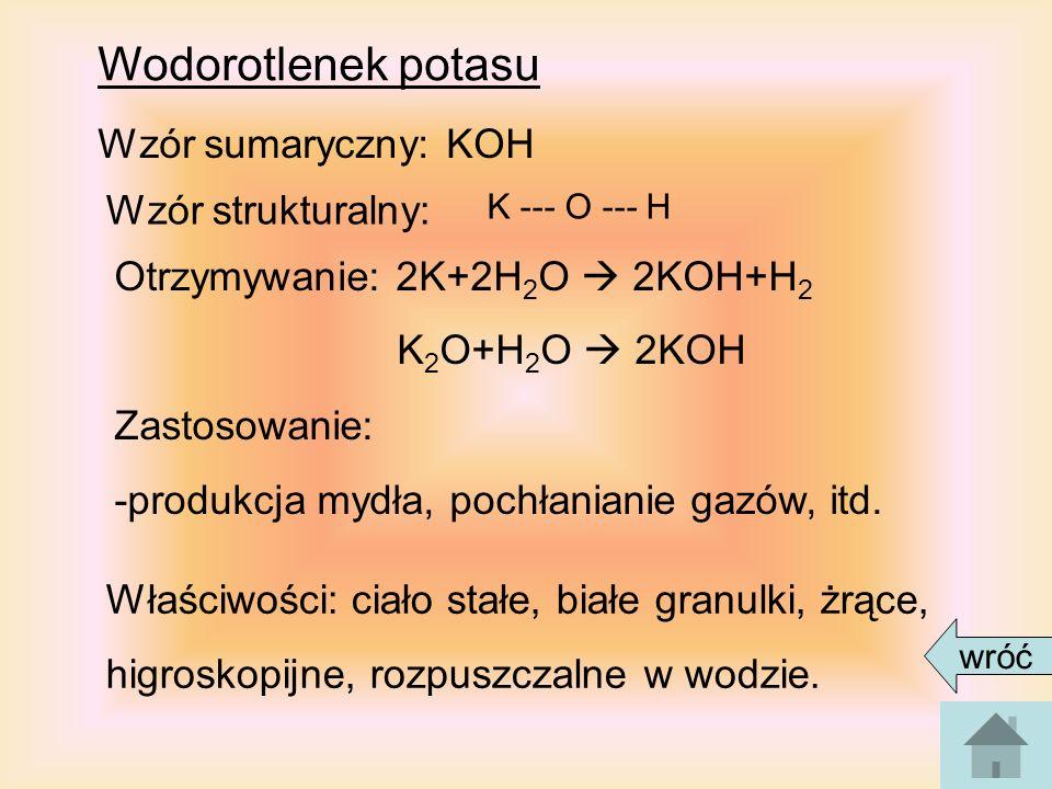 Wodorotlenek potasu Wzór sumaryczny: KOH Wzór strukturalny: