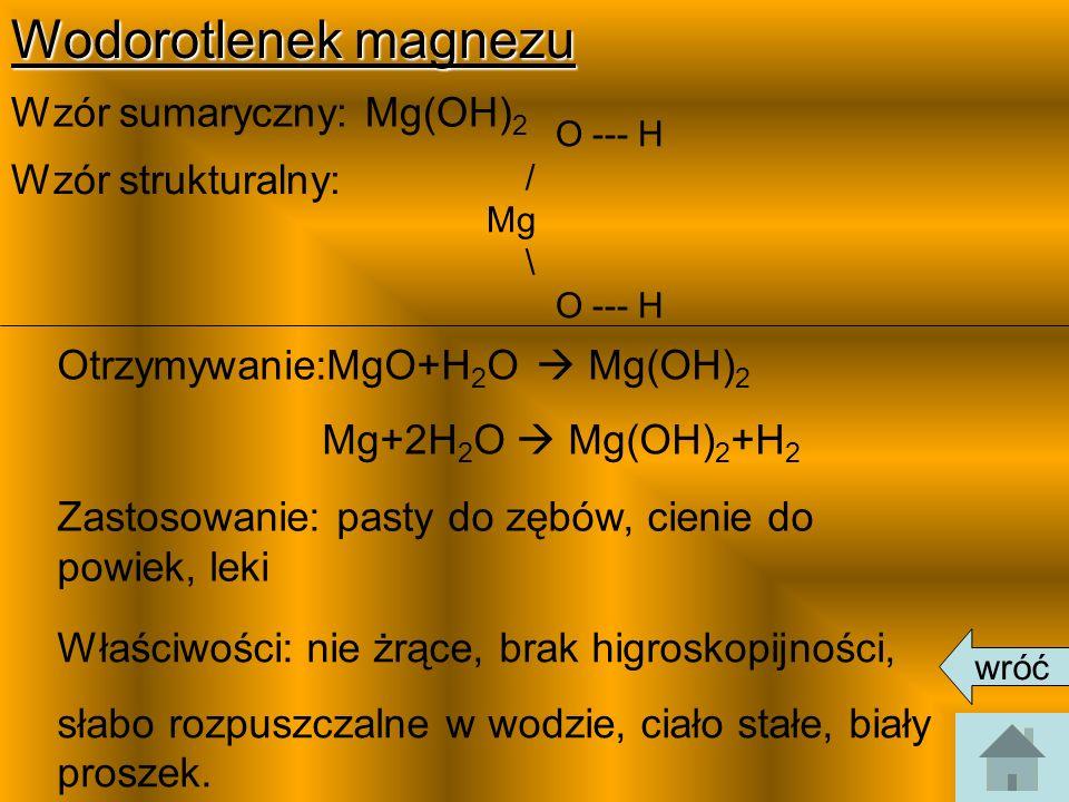 Wodorotlenek magnezu Wzór sumaryczny: Mg(OH)2 Wzór strukturalny: