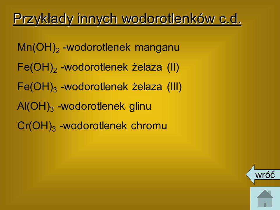 Przykłady innych wodorotlenków c.d.