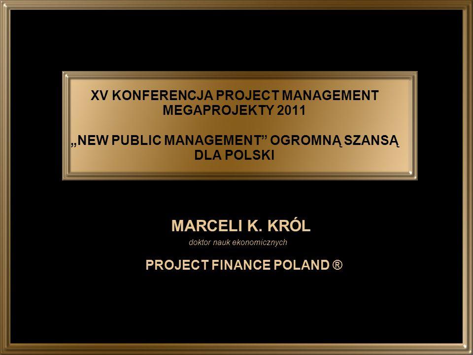 MARCELI K. KRÓL doktor nauk ekonomicznych PROJECT FINANCE POLAND ®