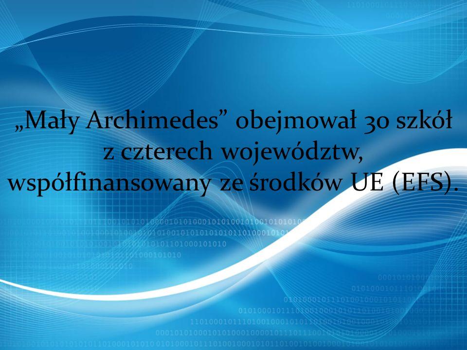 """""""Mały Archimedes obejmował 30 szkół z czterech województw,"""