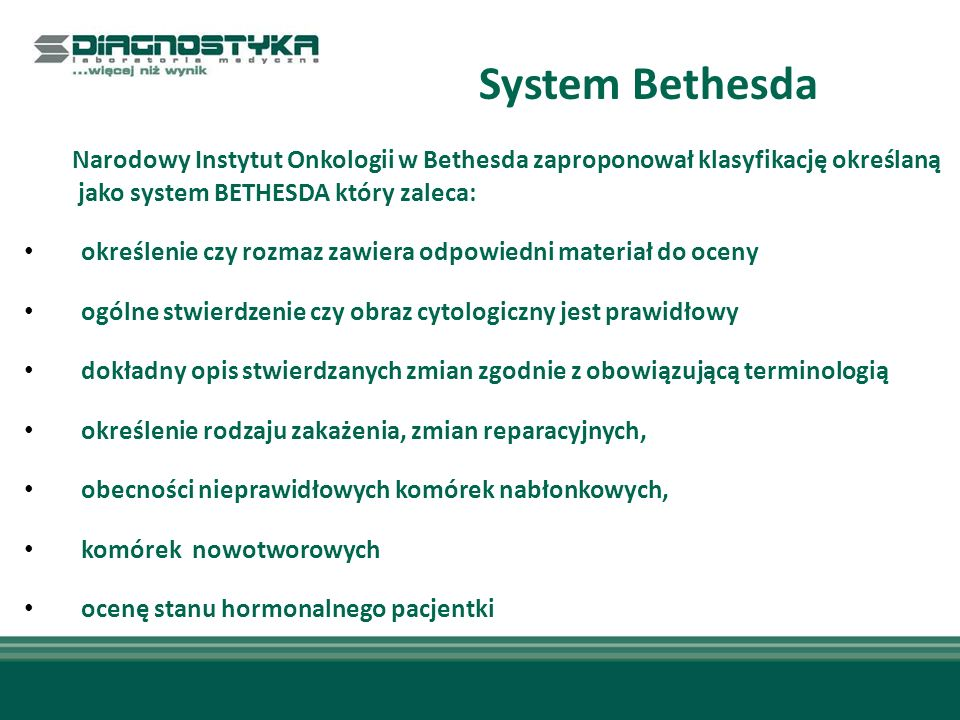 System Bethesda Narodowy Instytut Onkologii w Bethesda zaproponował klasyfikację określaną. jako system BETHESDA który zaleca: