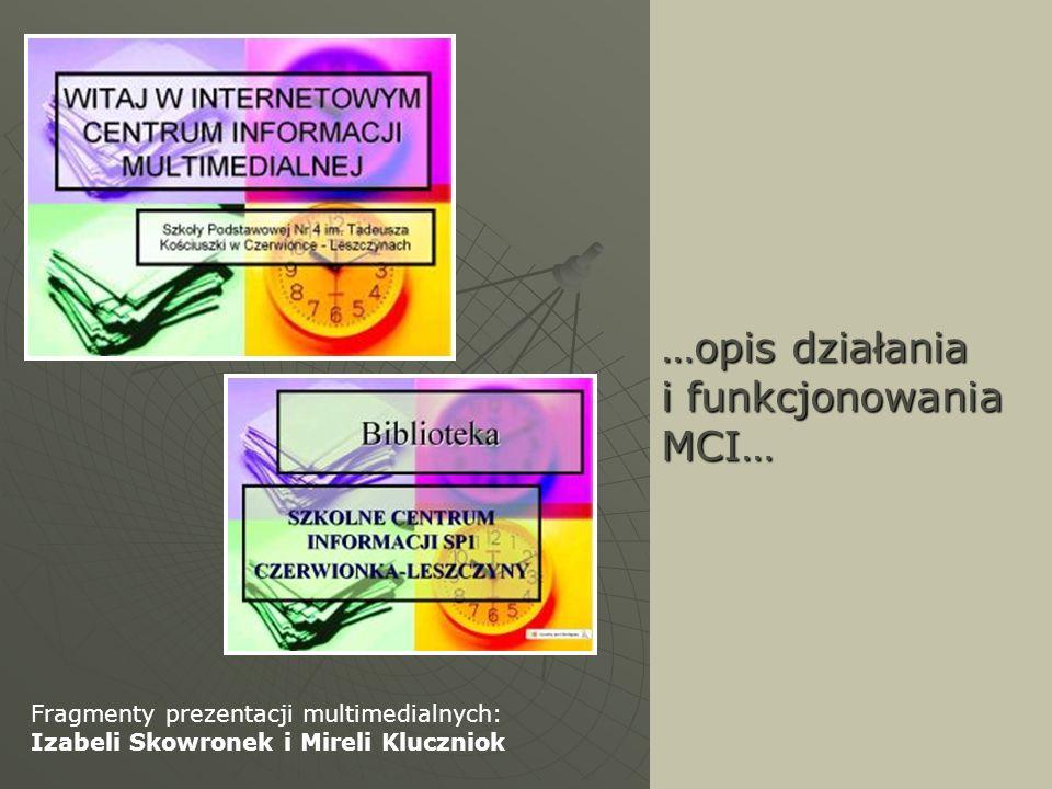 …opis działania i funkcjonowania MCI…