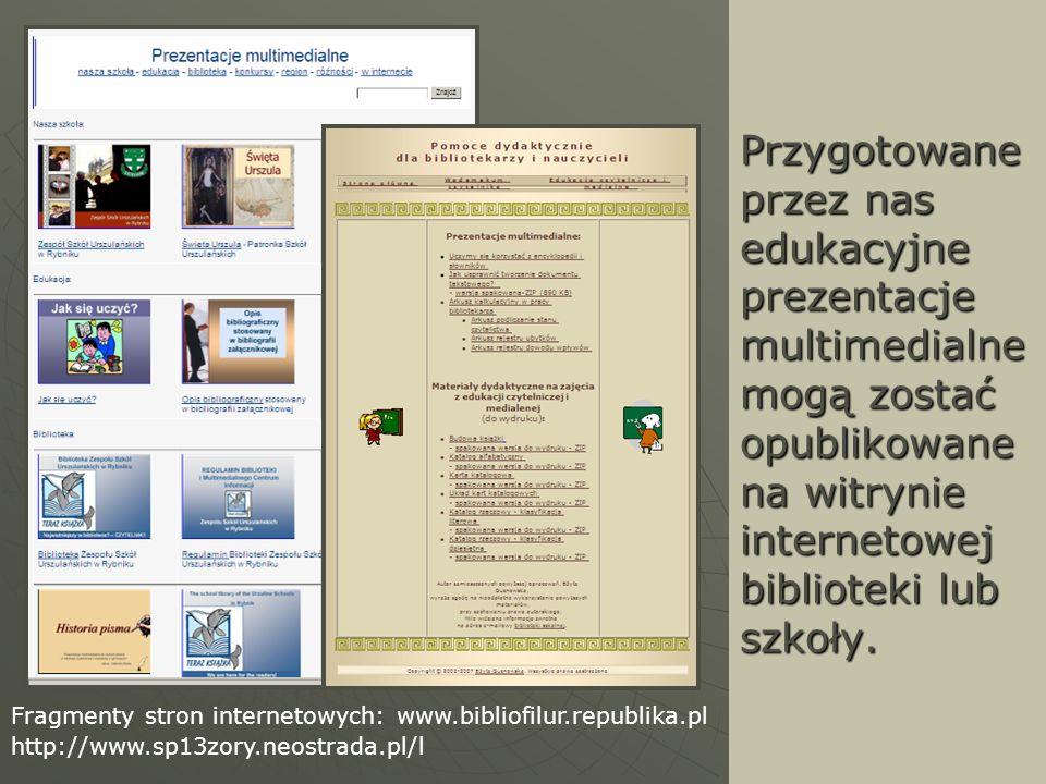 Przygotowane przez nas edukacyjne prezentacje multimedialne mogą zostać opublikowane na witrynie internetowej biblioteki lub szkoły.