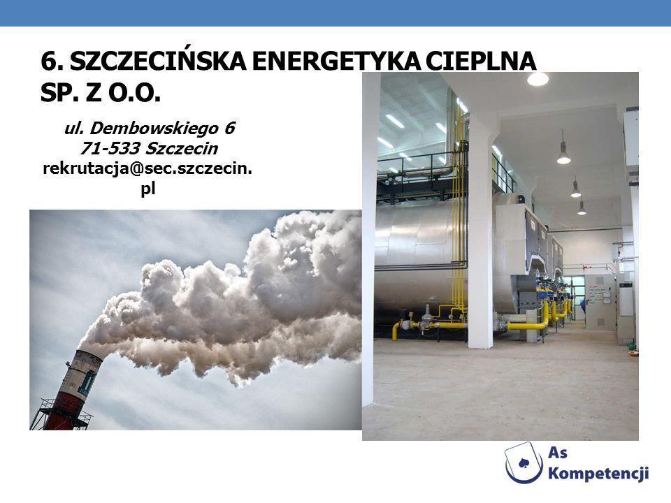 6. SZCZECIŃSKA ENERGETYKA CIEPLNA SP. Z O.O.