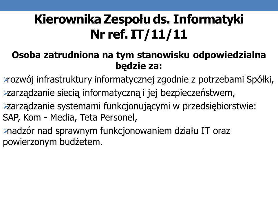 Kierownika Zespołu ds. Informatyki Nr ref. IT/11/11