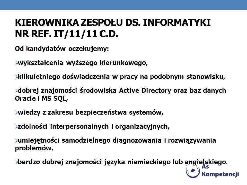 KIEROWNIKA ZESPOŁU DS. INFORMATYKI NR REF. IT/11/11 C.D.