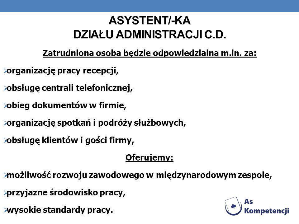 ASYSTENT/-KA DZIAŁU ADMINISTRACJI c.d.