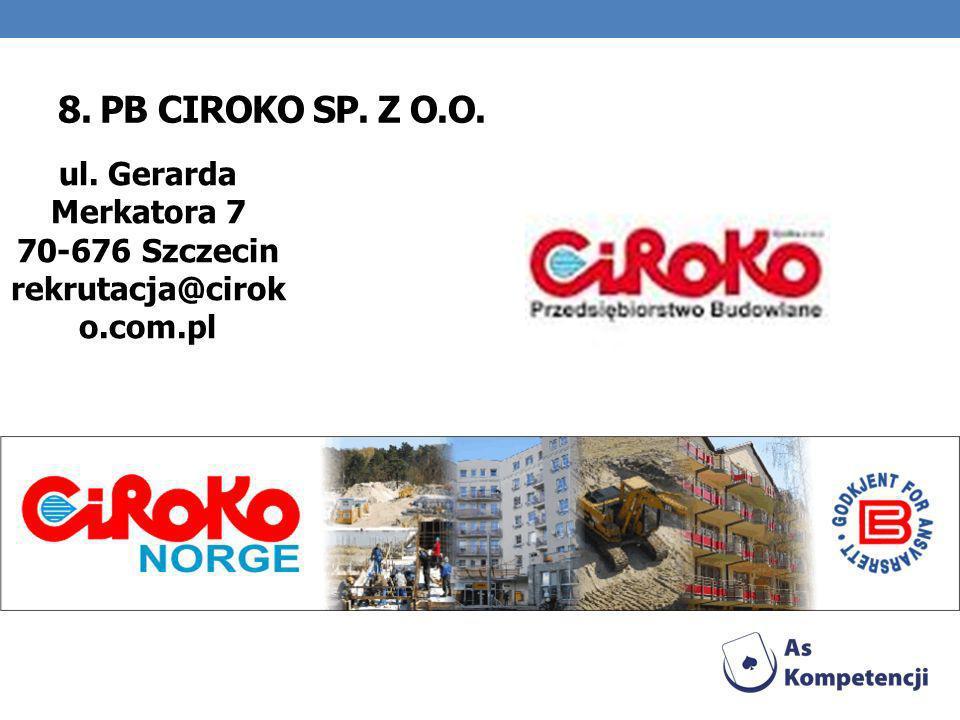 ul. Gerarda Merkatora 7 70-676 Szczecin rekrutacja@cirok o.com.pl