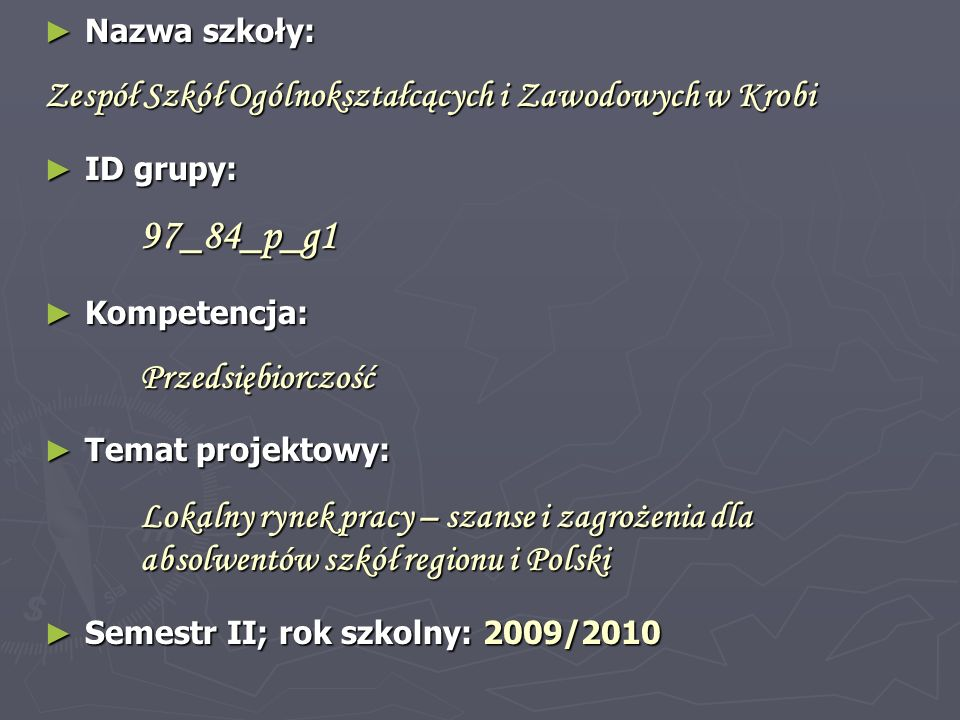 Nazwa szkoły: Zespół Szkół Ogólnokształcących i Zawodowych w Krobi. ID grupy: 97_84_p_g1. Kompetencja: