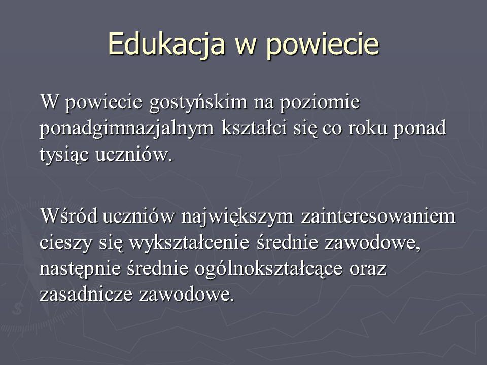 Edukacja w powiecie W powiecie gostyńskim na poziomie ponadgimnazjalnym kształci się co roku ponad tysiąc uczniów.