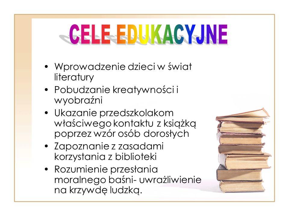 CELE EDUKACYJNE Wprowadzenie dzieci w świat literatury