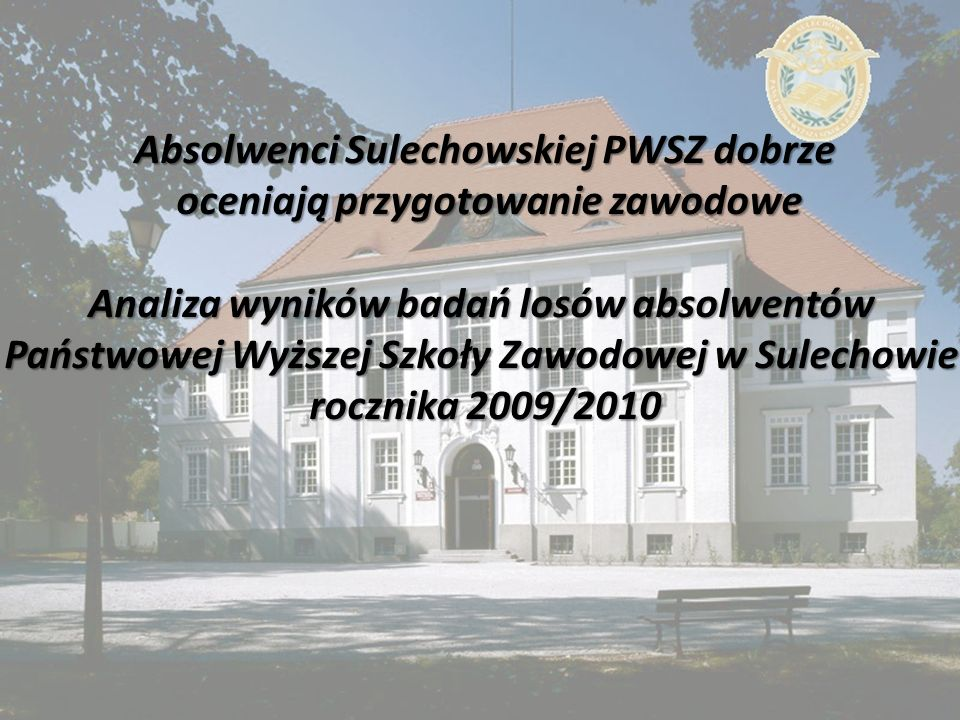 Absolwenci Sulechowskiej PWSZ dobrze oceniają przygotowanie zawodowe