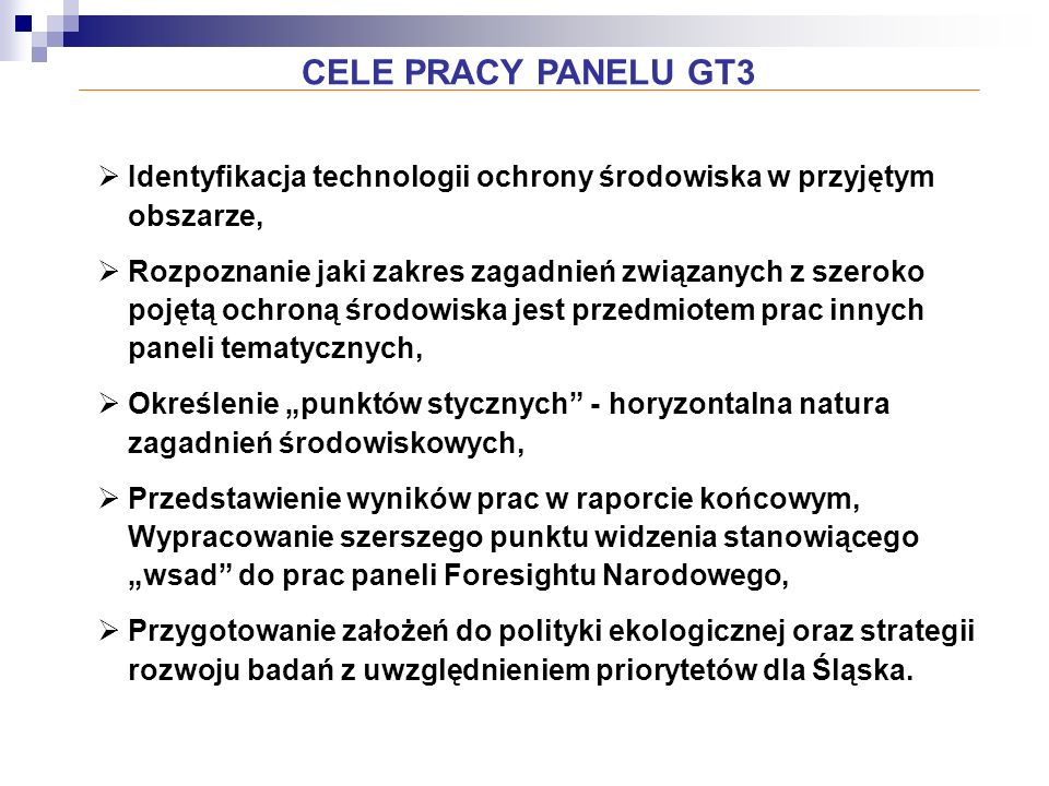 CELE PRACY PANELU GT3 Identyfikacja technologii ochrony środowiska w przyjętym obszarze,