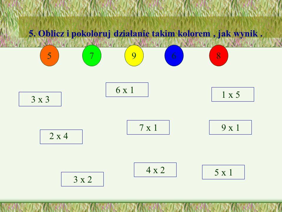 5. Oblicz i pokoloruj działanie takim kolorem , jak wynik .
