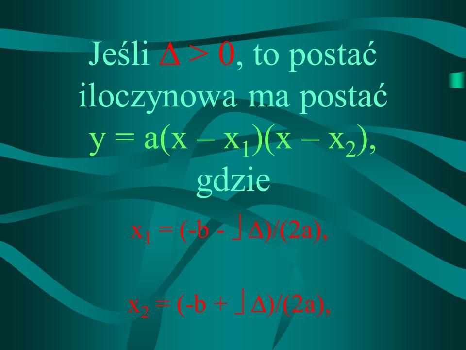 x1 = (-b -  )/(2a), x2 = (-b +  )/(2a),