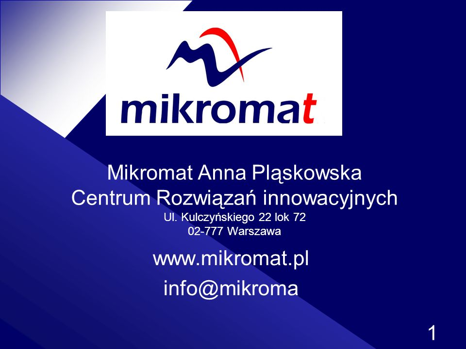 www.mikromat.pl info@mikroma
