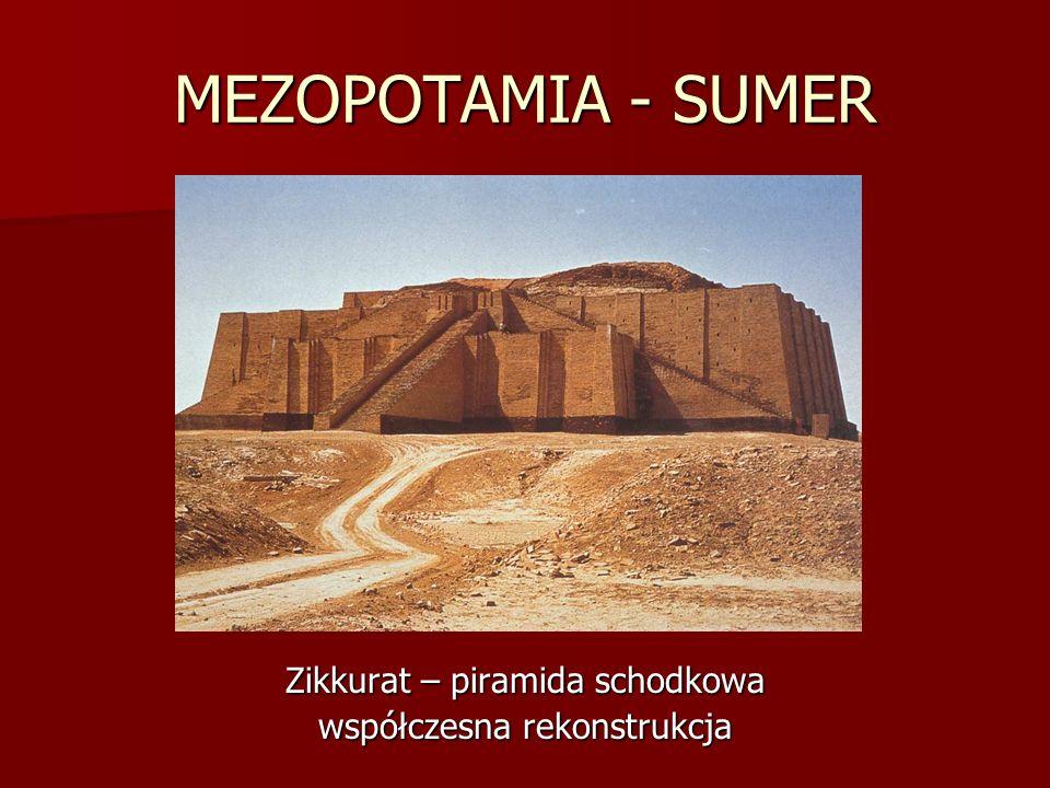 MEZOPOTAMIA - SUMER Zikkurat – piramida schodkowa