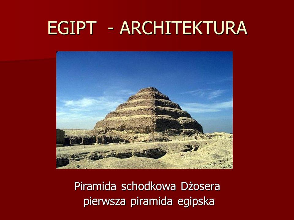 EGIPT - ARCHITEKTURA Piramida schodkowa Dżosera
