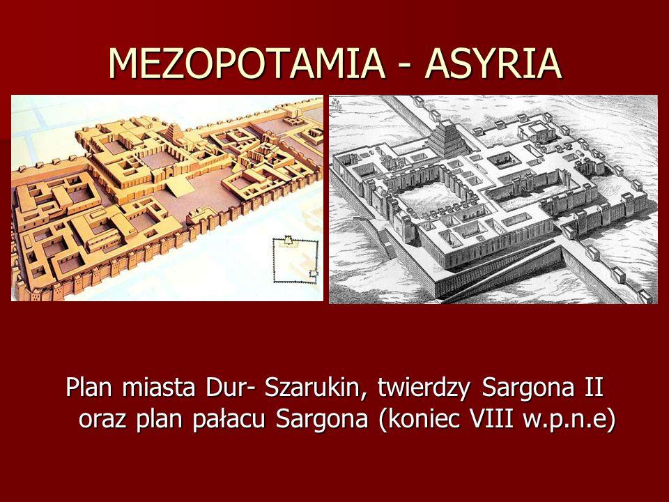 MEZOPOTAMIA - ASYRIA Plan miasta Dur- Szarukin, twierdzy Sargona II oraz plan pałacu Sargona (koniec VIII w.p.n.e)