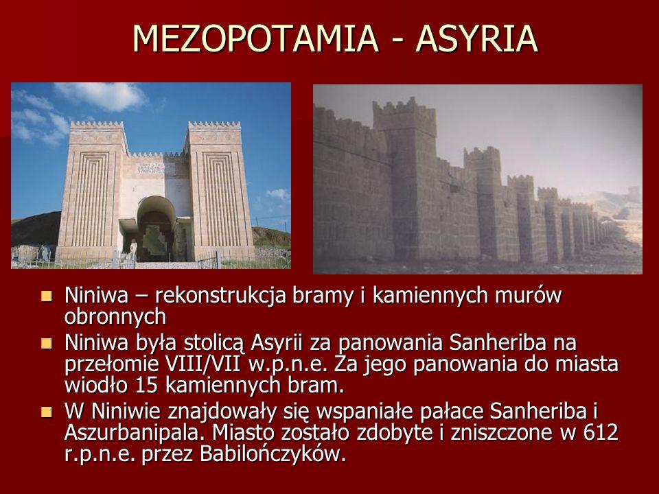MEZOPOTAMIA - ASYRIA Niniwa – rekonstrukcja bramy i kamiennych murów obronnych.