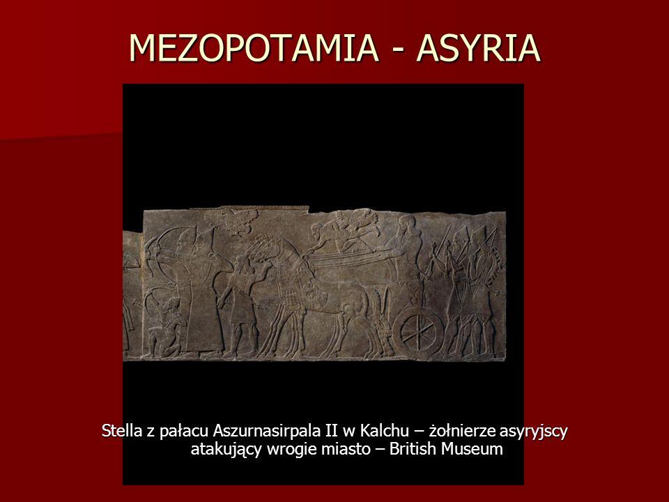 MEZOPOTAMIA - ASYRIA Stella z pałacu Aszurnasirpala II w Kalchu – żołnierze asyryjscy atakujący wrogie miasto – British Museum.
