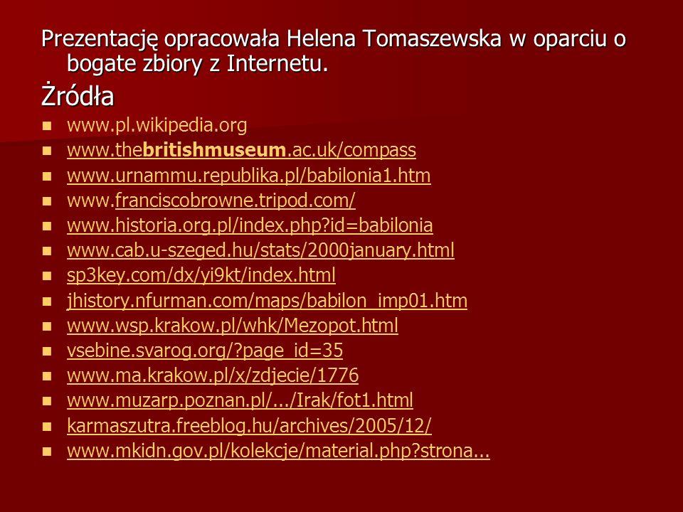 Prezentację opracowała Helena Tomaszewska w oparciu o bogate zbiory z Internetu.