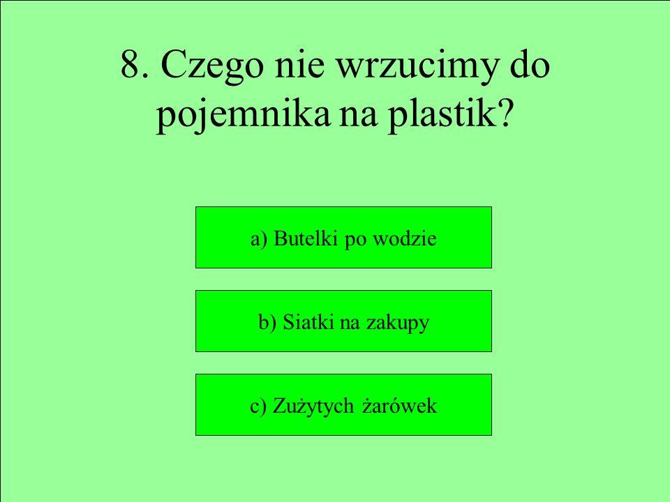 8. Czego nie wrzucimy do pojemnika na plastik