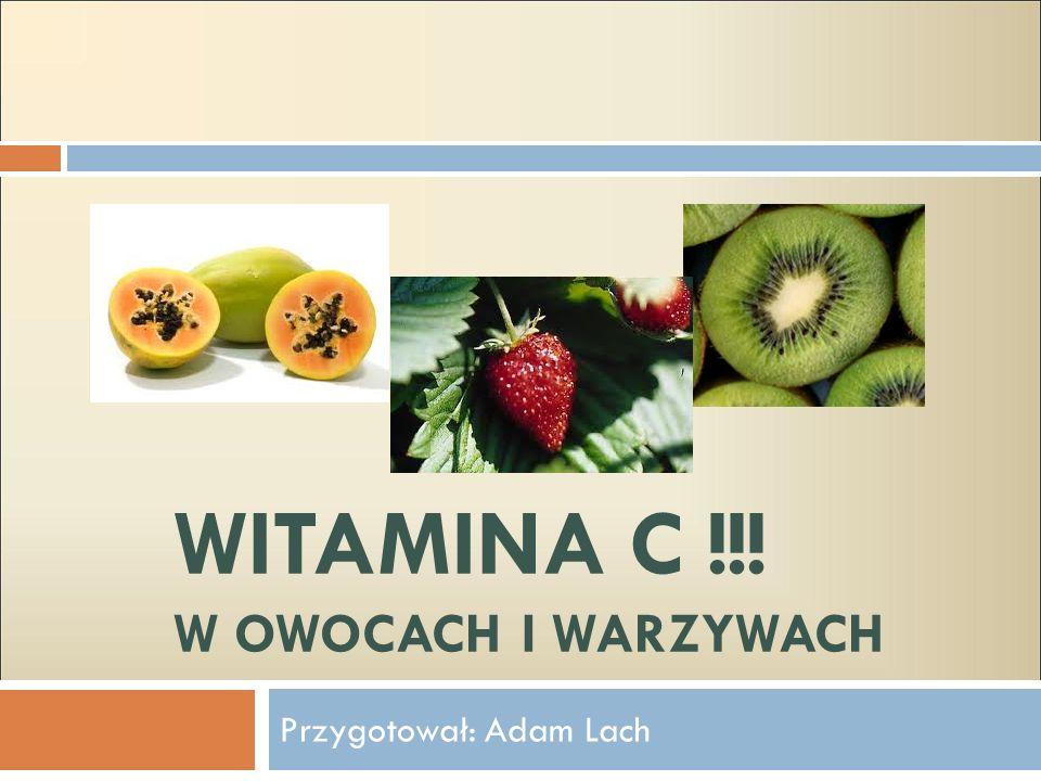 Witamina C !!! W owocach i warzywach
